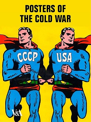 Posters of the Cold War By Crowley, David
